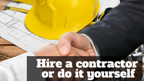 Hire a contractor or do it yourself